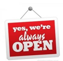 How to get more business? Be always open!
