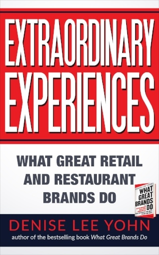 Extraordinary Experiences: What Great Retail and Restaurant Brands Do.