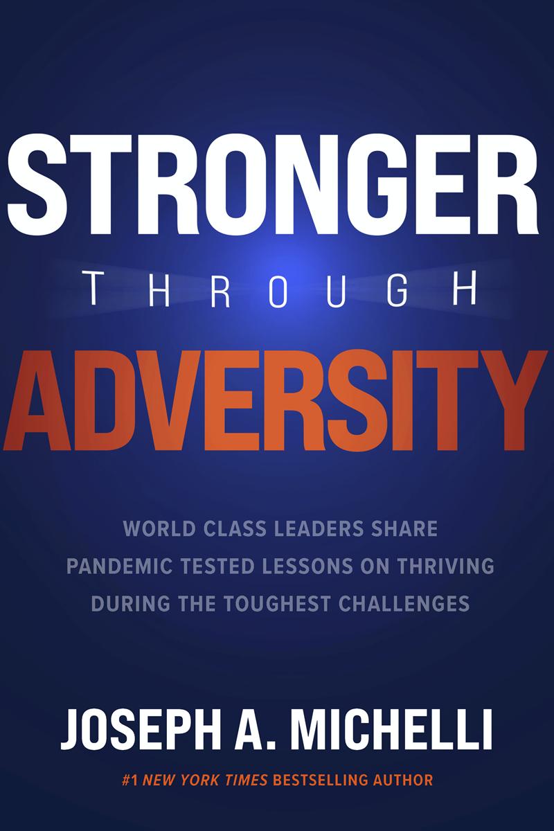 Stronger Through Adversity by Joseph Michelli