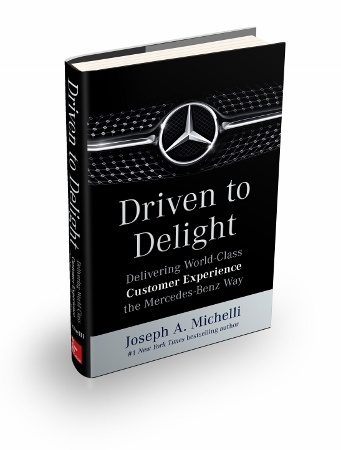 Driven to Delight. Delivering World-Class Customer Experience the Mercedes-Benz Way
