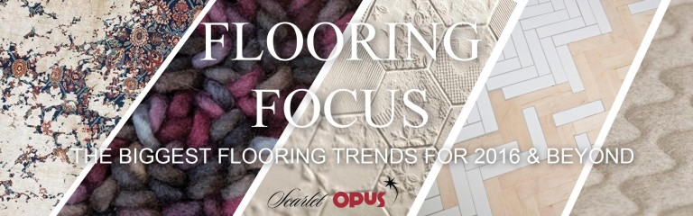 Biggest Flooring Trends for 2016 and Beyond from Scarlet Opus