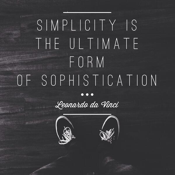 Why Simple Marketing? Simplicity is the ultimate form of sophistication
