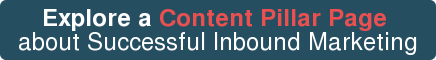 Explore a Content Pillar Page  about Successful Inbound Marketing