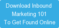 Download Inbound  Marketing 101 To Get Found Online